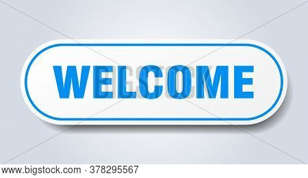 Welcome Sign. Welcome Rounded Blue Sticker. Welcome