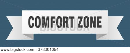 Comfort Zone Ribbon. Comfort Zone Isolated Band Sign. Comfort Zone Banner