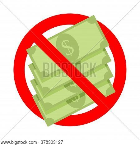Prohibition Cash Money, No Corruption, Label Warning Forbidden Cash Dollar, Not Banknotes Forbid And