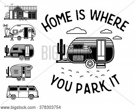 Home Is Where You Park It. Typography Poster With Small Tiny Houses. Modern Mobile Travel Trailers.