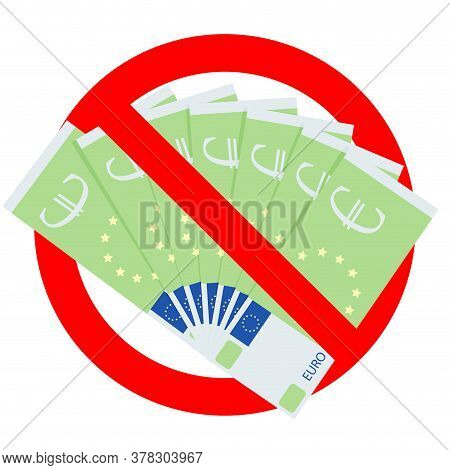 No European Tax, Ban Bribing, No Cash Euro Payment, Only Credit Card Pay, Banned Corruption And Brib