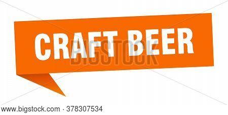 Craft Beer Banner. Craft Beer Speech Bubble. Craft Beer Sign