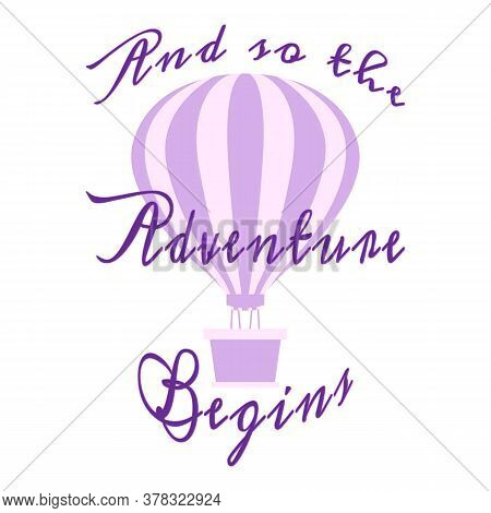 And So The Adventure Begins. Quote About Travel. Motivational Poster. Violet Striped Hot Air Balloon