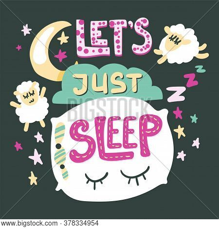 Lets Just Sleep Quote Hand Drawn Vector Lettering