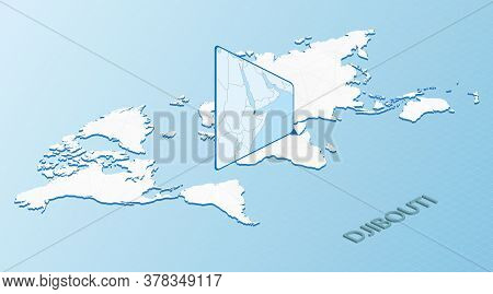 World Map In Isometric Style With Detailed Map Of Djibouti. Light Blue Djibouti Map With Abstract Wo