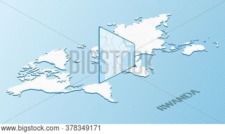 World Map In Isometric Style With Detailed Map Of Rwanda. Light Blue Rwanda Map With Abstract World