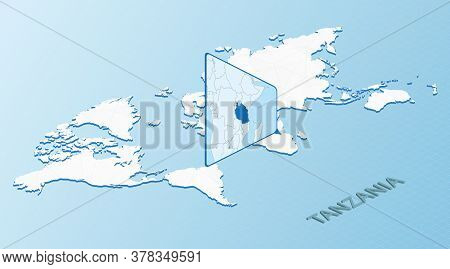 World Map In Isometric Style With Detailed Map Of Tanzania. Light Blue Tanzania Map With Abstract Wo