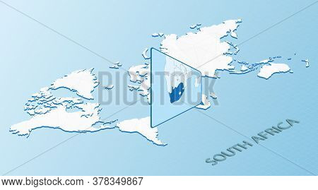 World Map In Isometric Style With Detailed Map Of South Africa. Light Blue South Africa Map With Abs