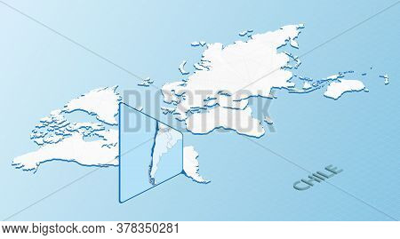 World Map In Isometric Style With Detailed Map Of Chile. Light Blue Chile Map With Abstract World Ma