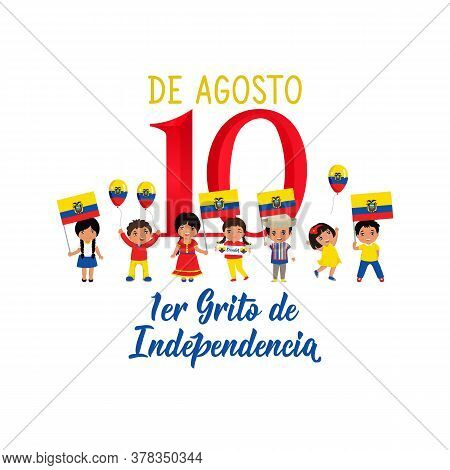 1er Grito De Independencia. Text In Spanish: 1st Cry For Independence, August 10. Lettering. Vector