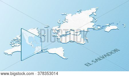 World Map In Isometric Style With Detailed Map Of El Salvador. Light Blue El Salvador Map With Abstr