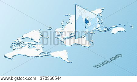 World Map In Isometric Style With Detailed Map Of Thailand. Light Blue Thailand Map With Abstract Wo