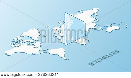 World Map In Isometric Style With Detailed Map Of Seychelles. Light Blue Seychelles Map With Abstrac