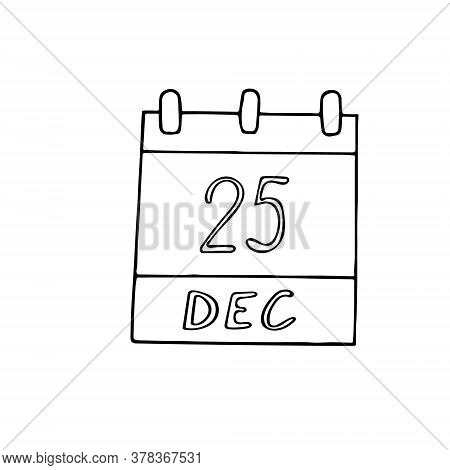Calendar Hand Drawn In Doodle Style. December 25. Christmas, Day, Date. Icon, Sticker Element For De