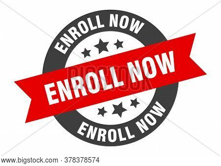 Enroll Now Sign. Enroll Now Black-red Round Ribbon Sticker