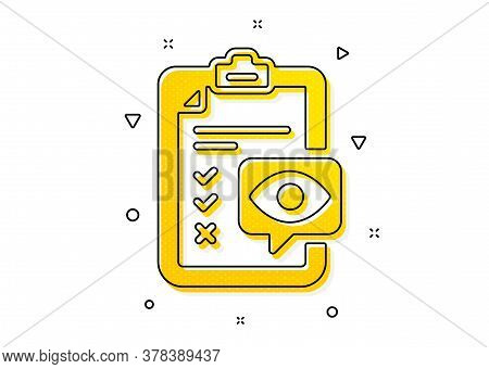 Oculist Clinic Sign. Eye Checklist Icon. Optometry Vision Check Symbol. Yellow Circles Pattern. Clas