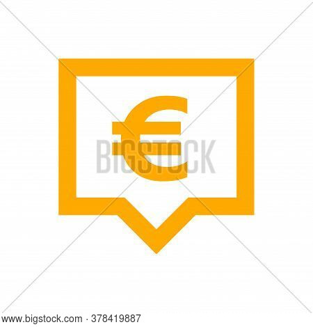 Euro Currency Symbol In Speech Bubble Square Orange For Icon, Euro Money For App Symbol, Currency Di
