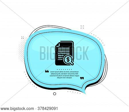 Financial Documents Icon. Quote Speech Bubble. Audit Or Accounting Sign. Check Finance Symbol. Quota