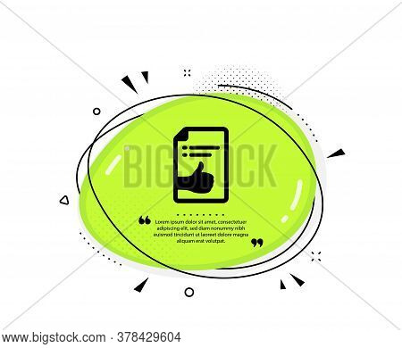 Approved Document Icon. Quote Speech Bubble. Accepted Or Confirmed Sign. Like Symbol. Quotation Mark