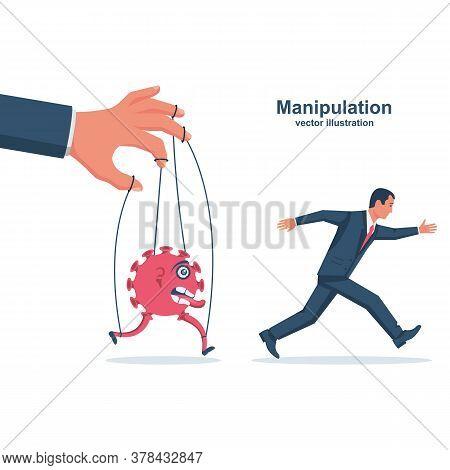 Manipulation Coronavirus. Virus On Ropes. Abuse Position. Scared Man Run From The Virus. Vector Flat