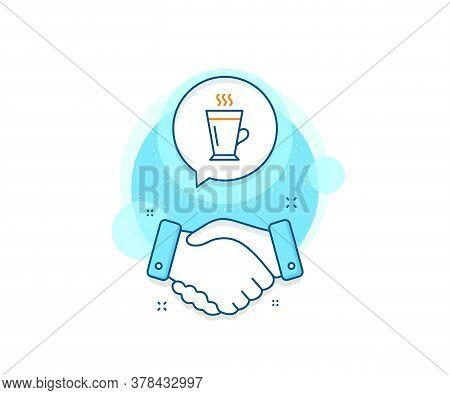 Hot Coffee Or Tea Sign. Handshake Deal Complex Icon. Latte Line Icon. Fresh Beverage Symbol. Agreeme