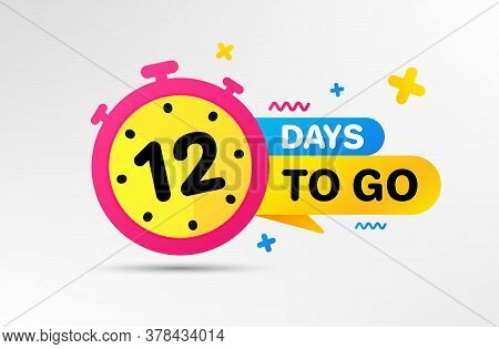 Twelve Days Left Icon. Countdown Left Days Banner With Timer. 12 Days To Go Sign. Sale Announcement
