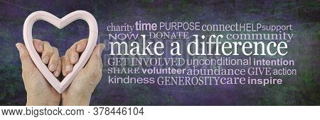 Make A Difference Campaign Word Cloud - Female Hands Holding A Pink Heart Frame Beside A Make A Diff