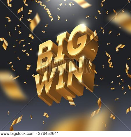 Big Win Golden Sign And Golden Confetti. 3d Big Win Logo In Spotlight On Dark Background. Vector Ill