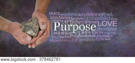 Love Is Our True Soul Purpose - Male Hands Holding A Wooden Love Heart Beside A Purpose Word Cloud A