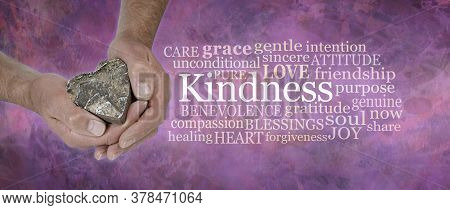 Heart Felt Kindness Concept  Word Cloud - Male Hands Gently Cupped Around A Wooden Heart Beside A  K