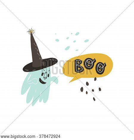 Funny Ghost In Witch Hat With Scary Smile And Hands Up Frightening Somebody And Speech Bubble With B
