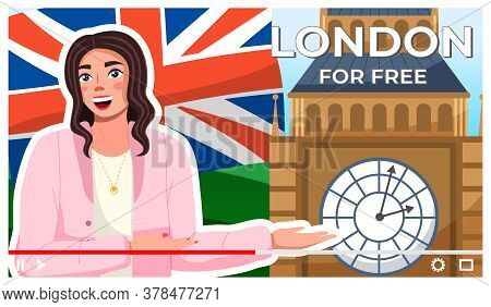 Concept Of Video Player Interface. Young Girl Traveler Give Some Advices To Visit Free Place In Lond