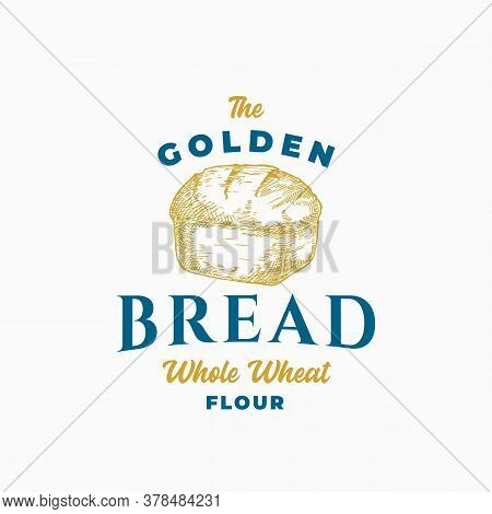 Golden Bread Brick Abstract Sign, Symbol Or Logo Template. Hand Drawn Loaf And Typography. Local Bak
