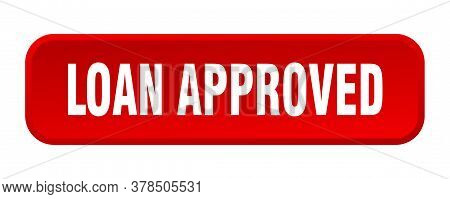 Loan Approved Button. Loan Approved Square 3d Push Button