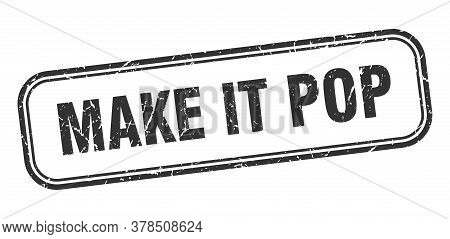 Make It Pop Stamp. Make It Pop Square Grunge Black Sign