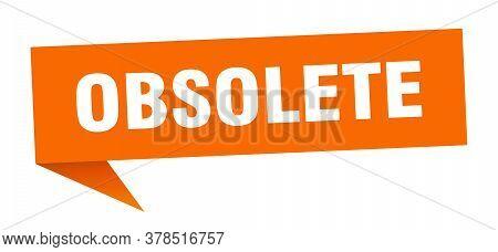 Obsolete Speech Bubble. Obsolete Orange Ribbon Sign
