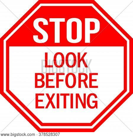 Look Before Exiting Stop Sign. Red Background. Pedestrian Road Safety Signs.