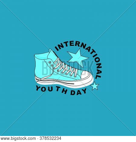 Typography Of International Youth Day With Blue Classic Canvas Shoes Vector Illustration. Good Templ