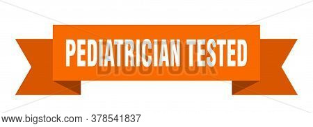 Pediatrician Tested Ribbon. Pediatrician Tested Isolated Band Sign