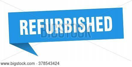 Refurbished Banner. Refurbished Speech Bubble. Blue Sign