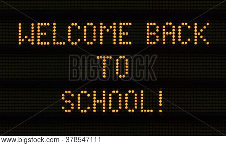 A Traffic Sign Saying Welcome Back To School For The New Semester