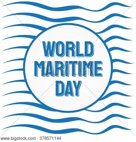 World Maritime Day With Abstract Wave Background In Flat Style. Holidays Around The World Of Maritim