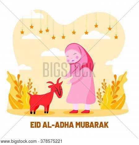 Cute Hijab Girl Play With Her Goat. Islamic Holiday Eid Al Adha Flat Style Illustration. Greeting Ca