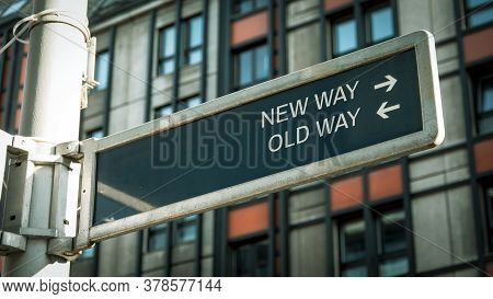 Street Sign The Direction Wy To New Way Versus Old Way