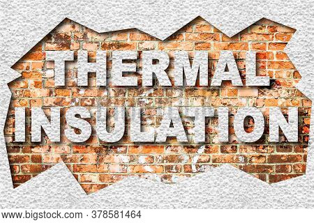 Thermal Insulation Concept Image Against A Brick Wall
