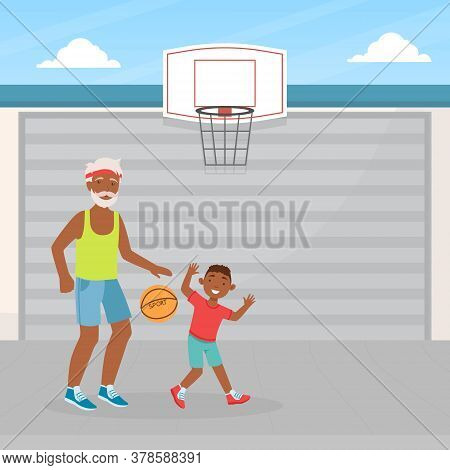 Grandfather And Grandson Playing Basketball, Elderly Man Spending Time With His Grandchild, Boy Stay