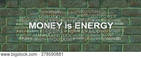 Money Is Energy Word Cloud Concept - Green Coloured Brick Wall With A Centrally Placed Word Cloud Re