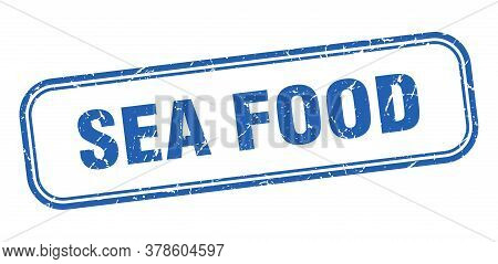 Sea Food Stamp. Sea Food Square Grunge Blue Sign