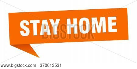 Stay Home Banner. Stay Home Speech Bubble. Stay Home Sign