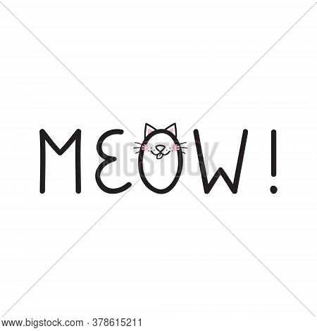 Meow Cat Vector Writing Illustration. Cute Little Kitten Face Drawing Inside The Letter O. Meow! Cat